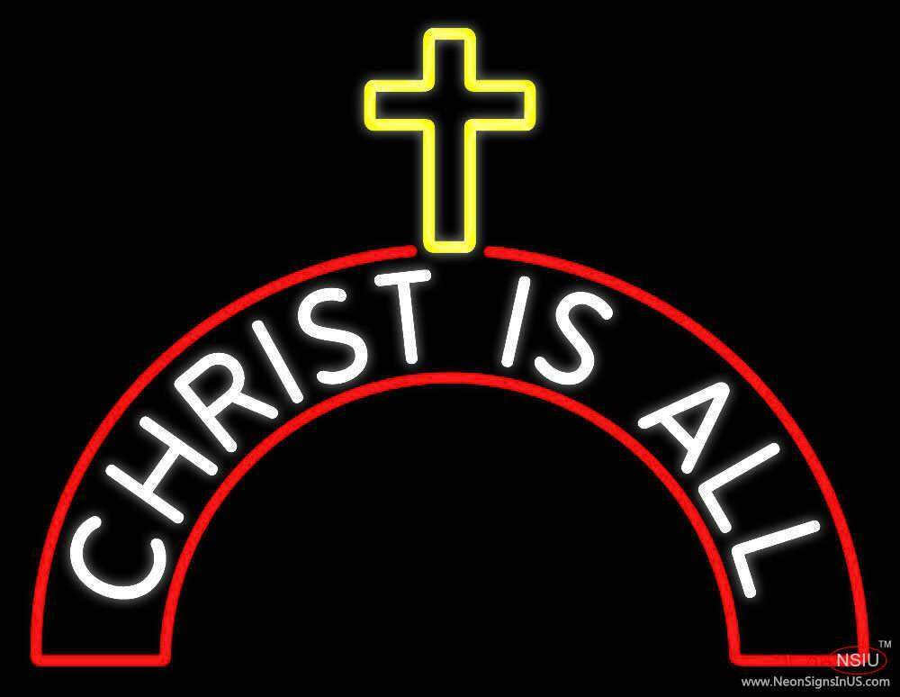 Christ Is All Real Neon Glass Tube Neon Sign