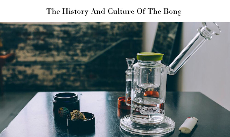 The History And Culture Of The Bong